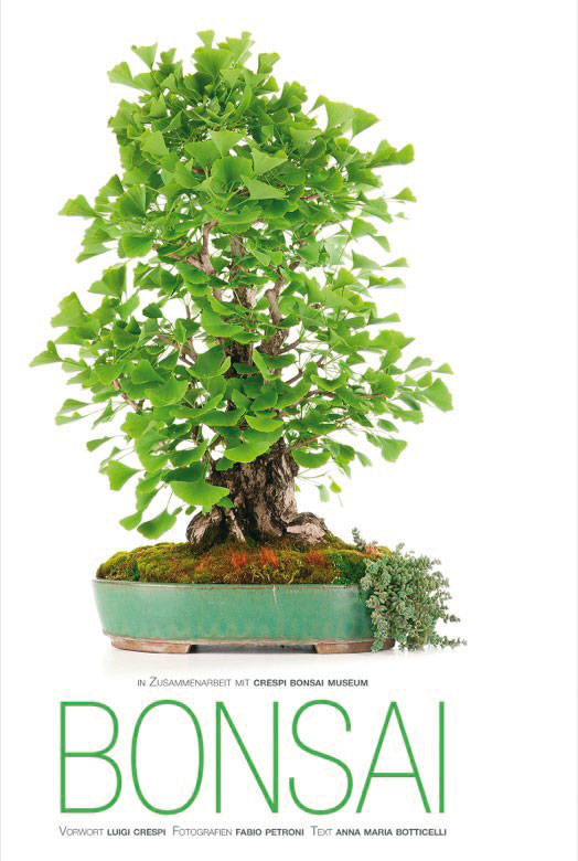 Bonsai. Der Bildband des Crespi Bonsai Museums